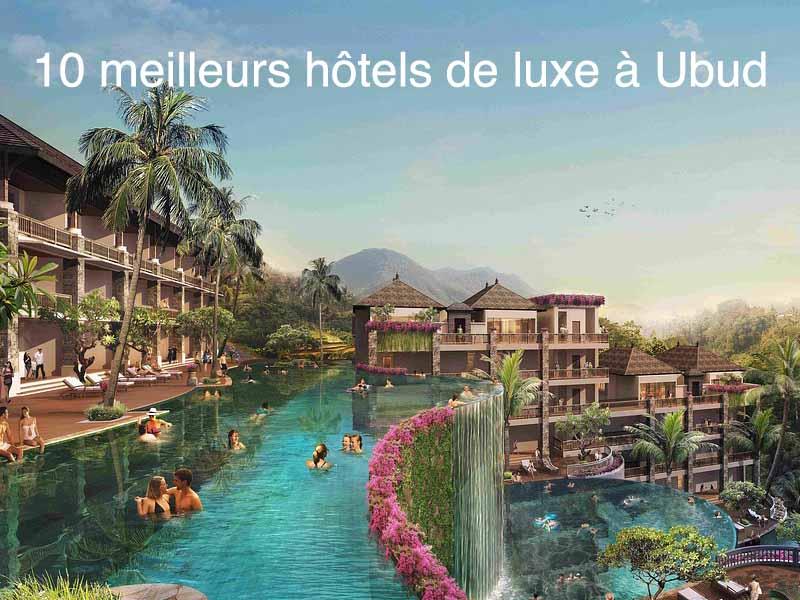 10 meilleurs hotels de luxe ubud