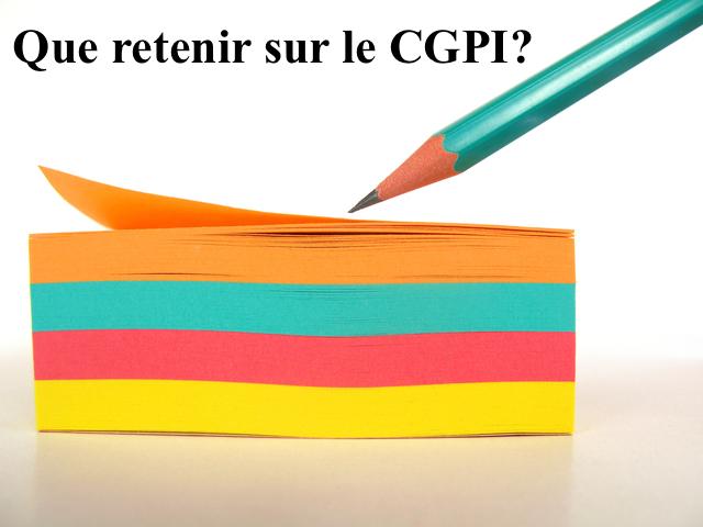 Que retenir sur le CGPI ?