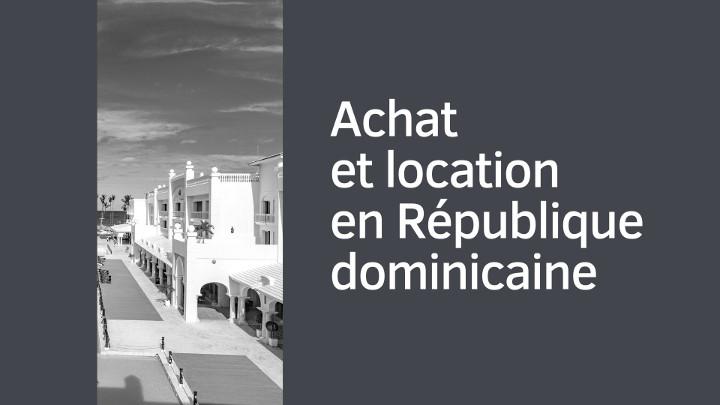 Achat et location en République dominicaine