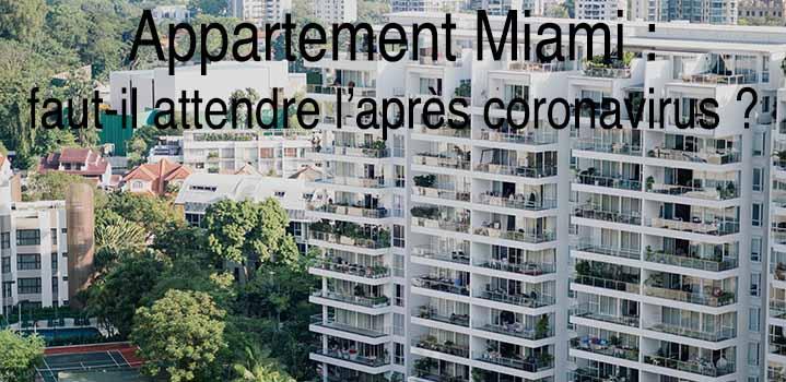 Appartement Miami quand acheter après le coronavirus?