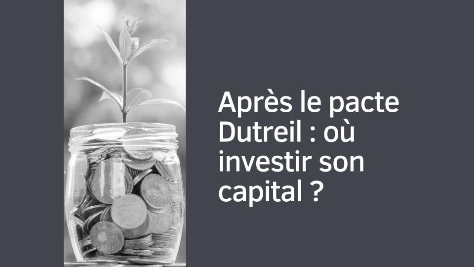 Après le pacte Dutreil : où investir son capital ?