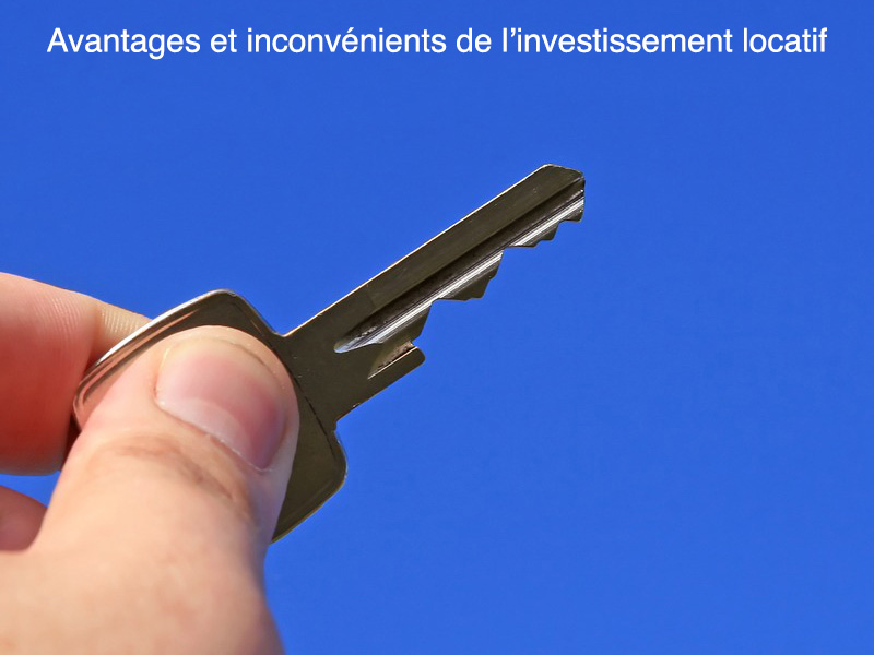 avantages et inconvénients de l'investissement locatif