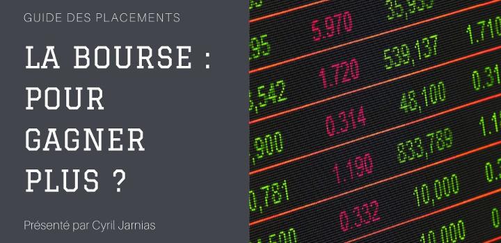La Bourse pour gagner plus ?