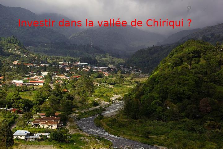 Investir dans la vallée de Chiriqui