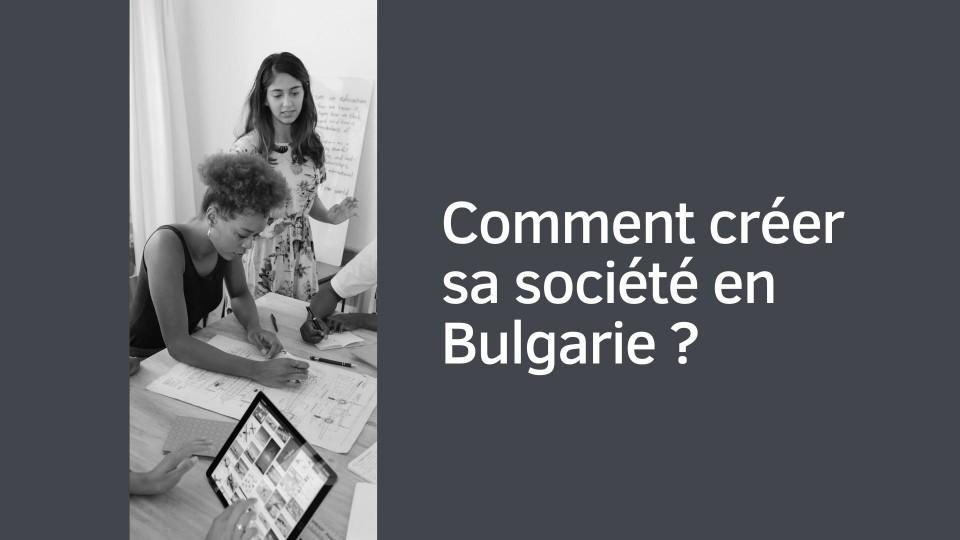 Procédure pour créer sa société en Bulgarie