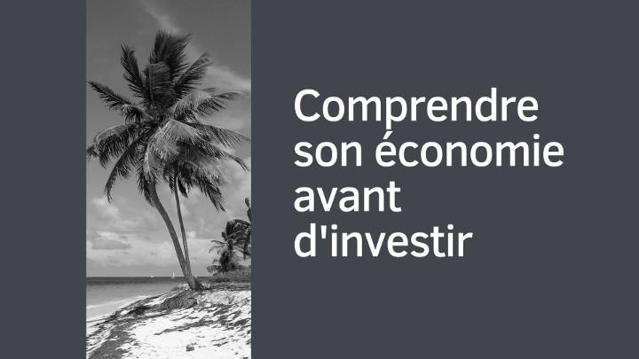 Comprendre son économie avant d'investir