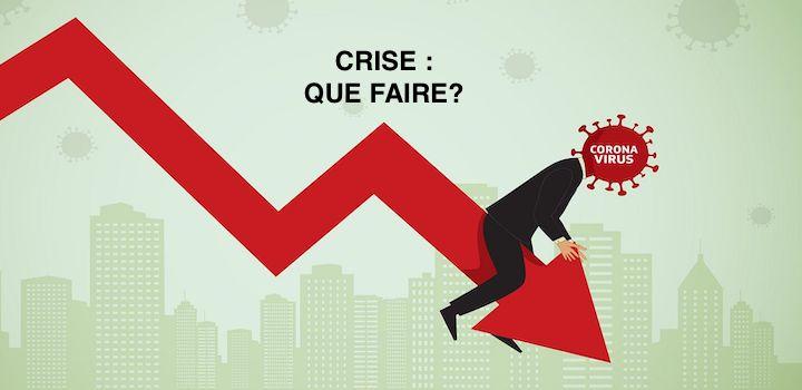 Crise 2020 : que faire ?