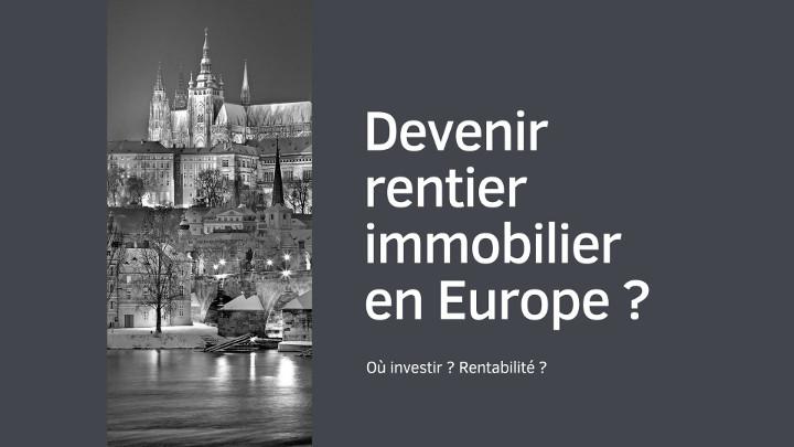 Devenir rentier immobilier en Europe ?