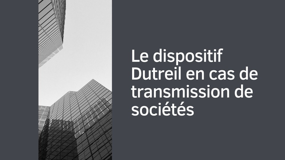 Le dispositif Dutreil en cas de transmission de sociétés