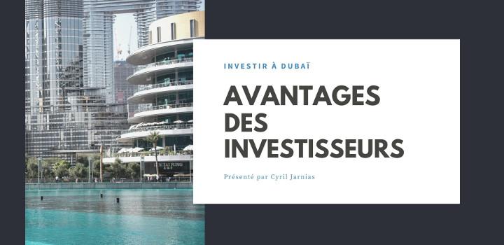 Les avantages des investisseurs à Dubai