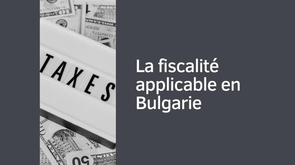 Fiscalité applicable en Bulgarie