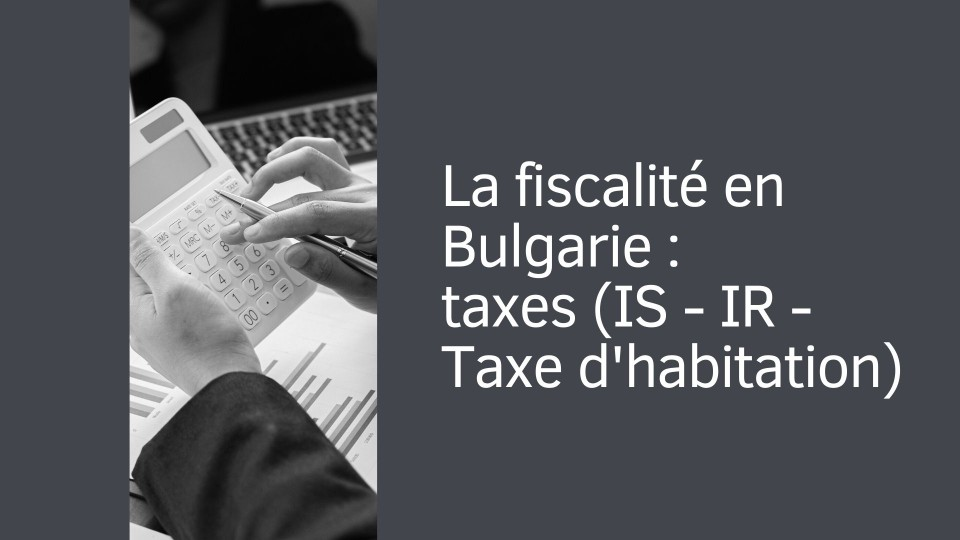 La fiscalité en Bulgarie : les taxes