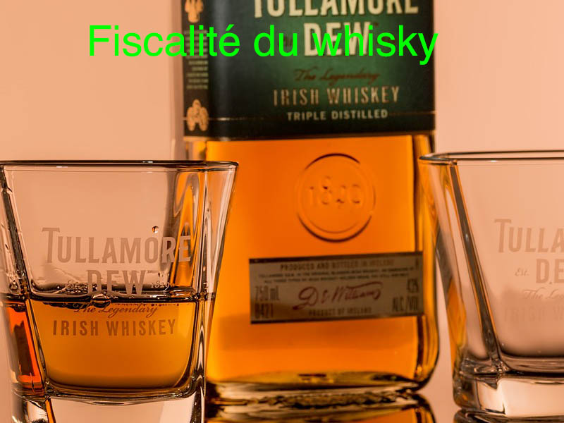 fiscalité whisky