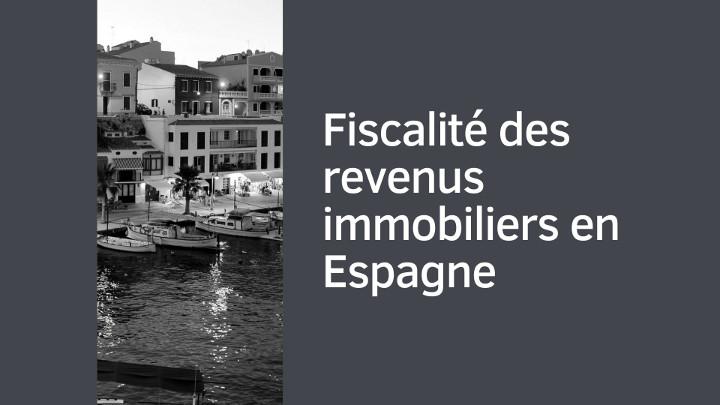 Fiscalité des revenus immobiliers en Espagne