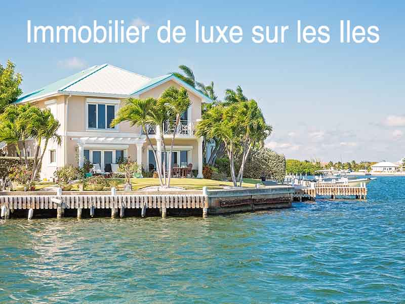 immobilier luxe iles