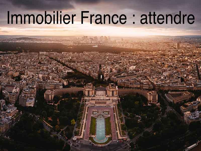 attendre pour acheter immobilier France