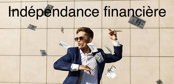 Indépendance financière rapidement est-ce possible?