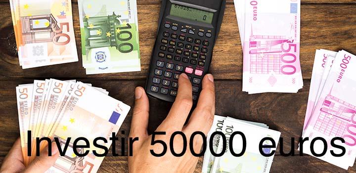 Investir 50000 euros  les meilleures solutions pour gagner plus