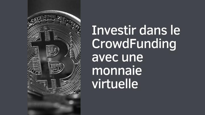 Investir dans le CrowdFunding avec une monnaie virtuelle