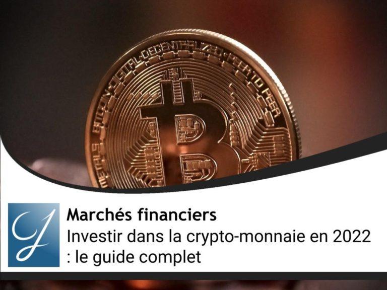 Investir dans la crypto-monnaie en 2022