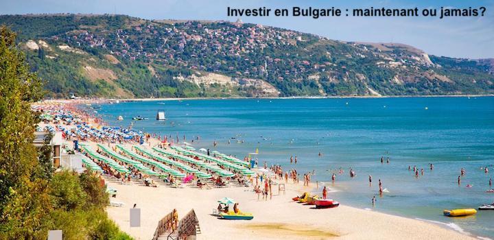 Investir en Bulgarie immobilier maintenant ou jamais?