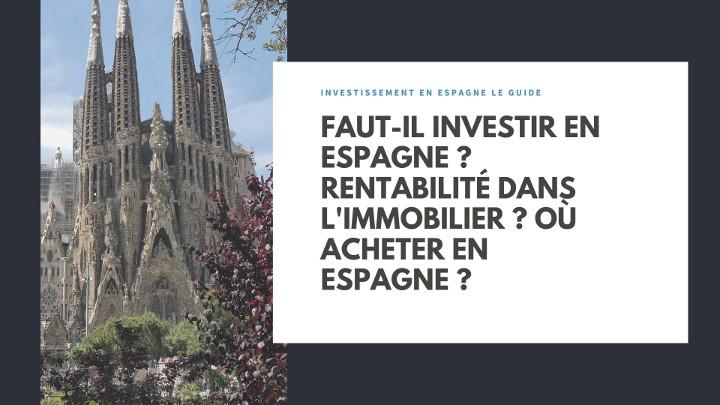 Investir en Espagne faut-il acheter maintenant de l'immobilier?