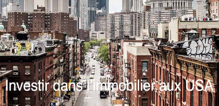 Investir dans l'immobilier aux USA comment faire?