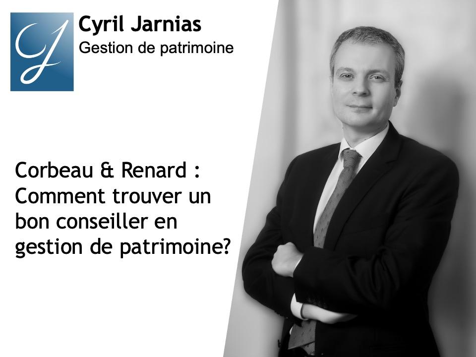 Corbeau et Renard : comment trouver un bon conseiller en gestion de patrimoine ?