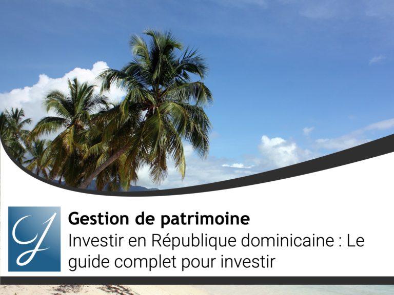 Investir en République dominicaine : Le guide COMPLET pour investir