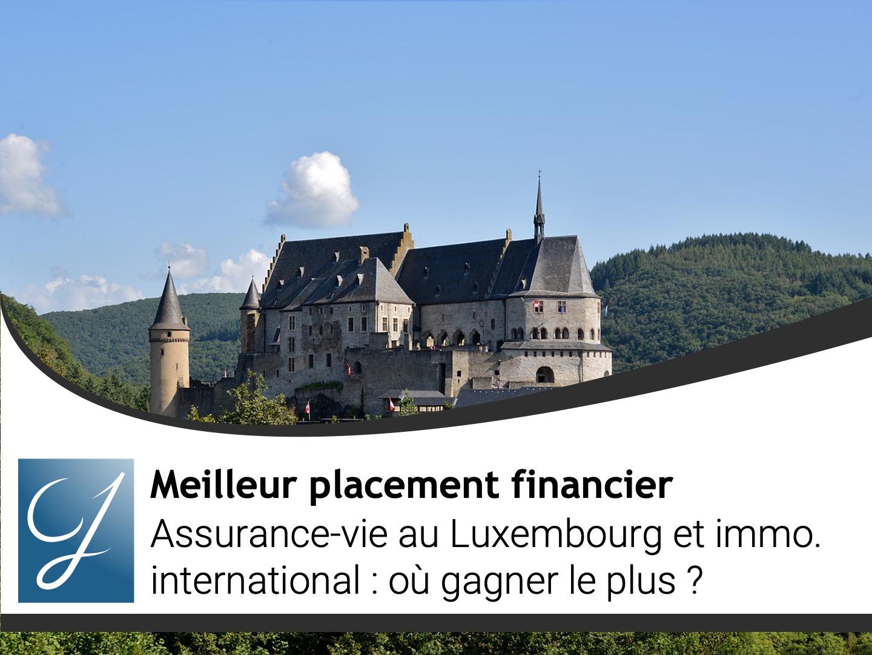 Assurance-vie au Luxembourg et immobilier international : où gagner le plus ?