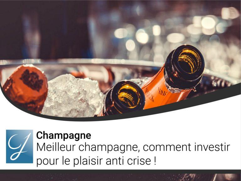 Meilleur champagne comment investir pour le plaisir anti crise!