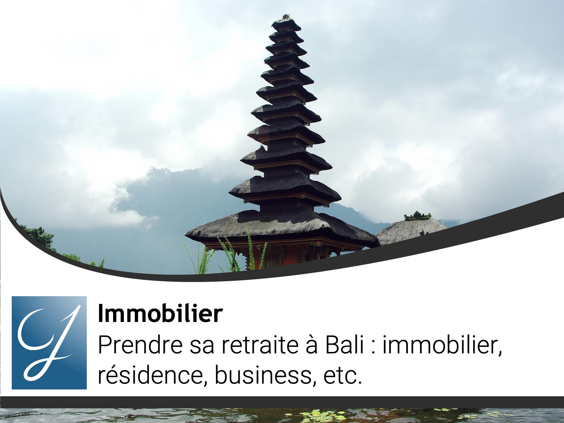 Prendre sa retraite à Bali : immobilier, résidence, business,...
