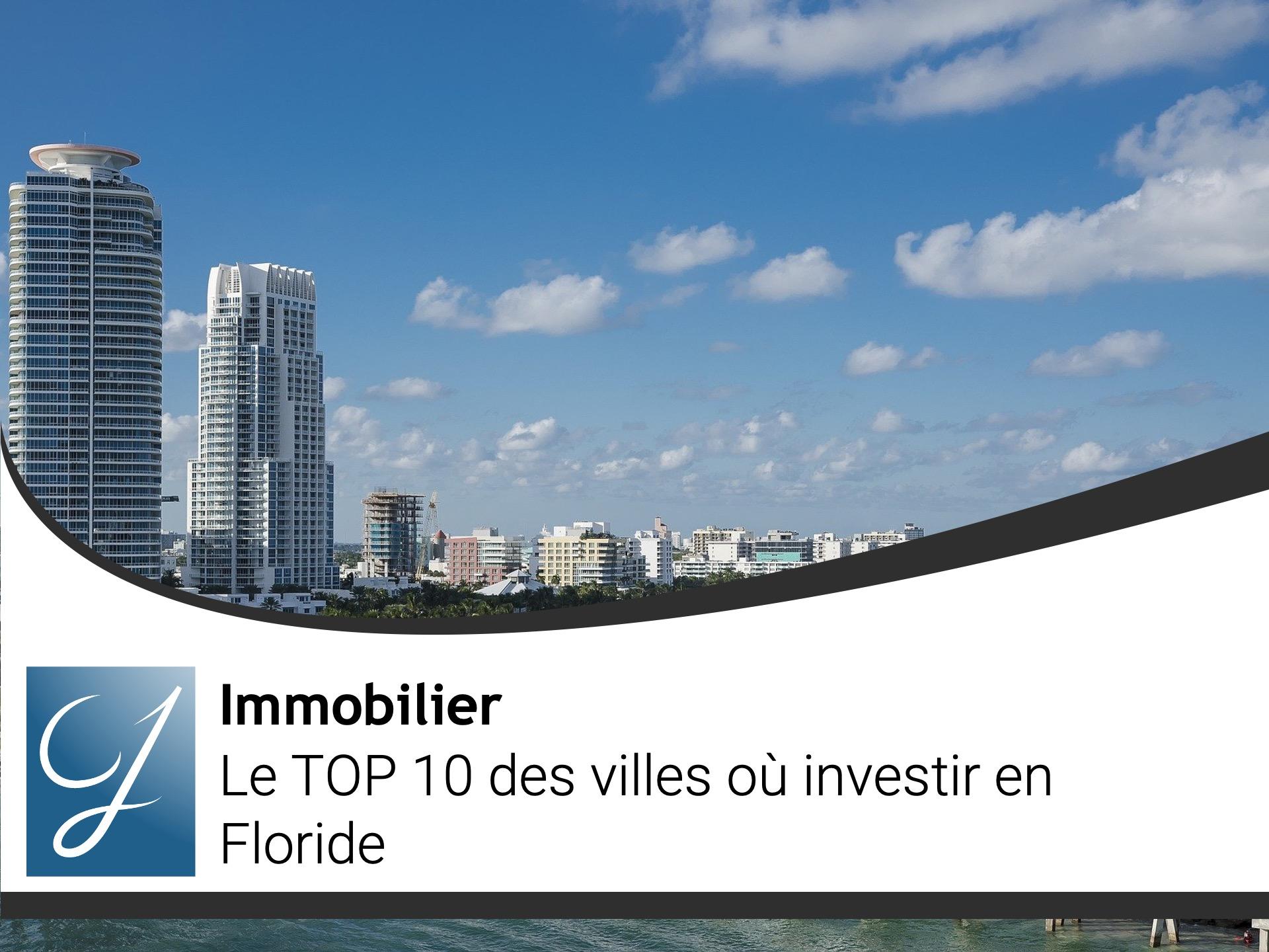 Investir en Floride – Immobilier en Floride – TOP 10 des villes où investir