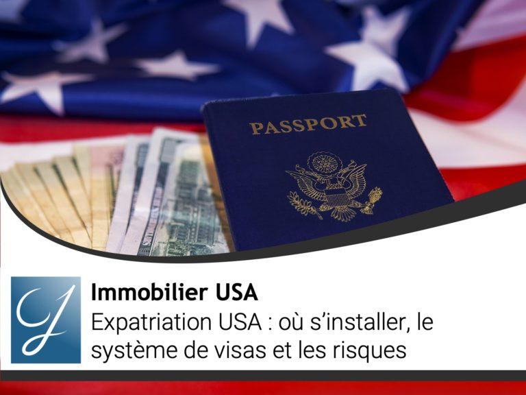 Expatriation USA : où s'installer, le système de visas et les risques