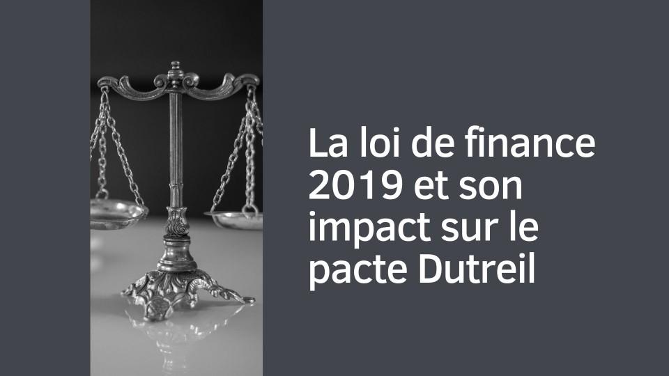 La loi de finance 2019 et son impact sur le dispositif Dutreil