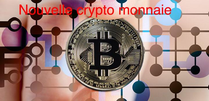 Nouvelle crypto monnaie: tout ce qu'il faut savoir