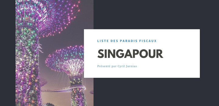 Singapour : un paradis fiscal ?