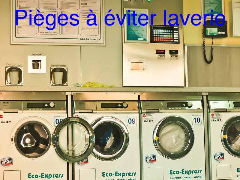 pièges à éviter laverie