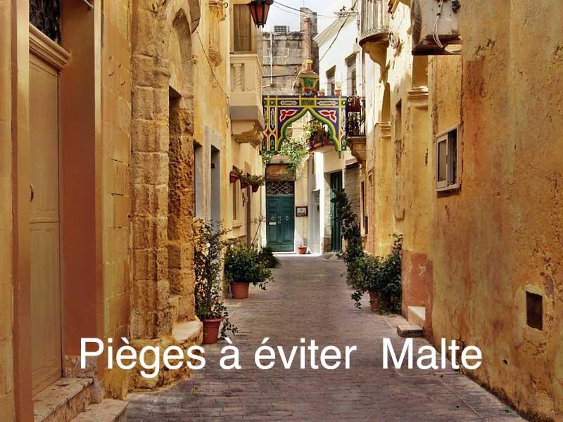 pièges à éviter Malte