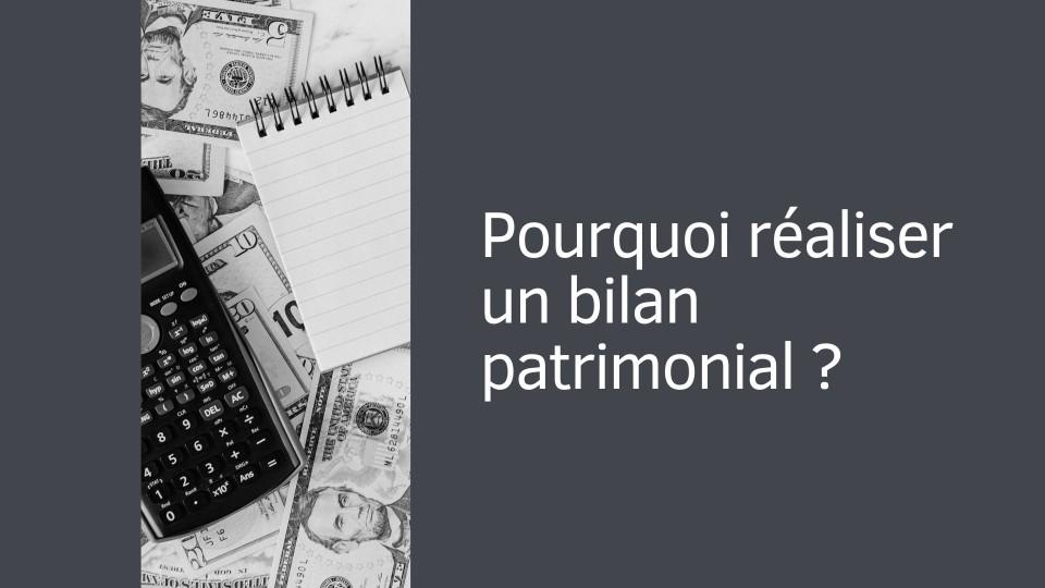 Bilan patrimonial : définition, pourquoi le réaliser et comment ?