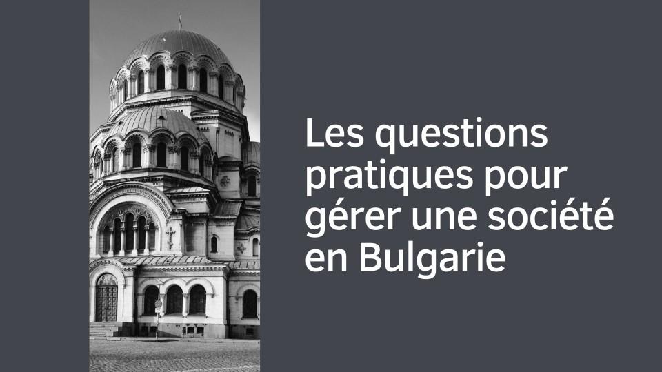 Questions pratiques pour gérer une société en Bulgarie