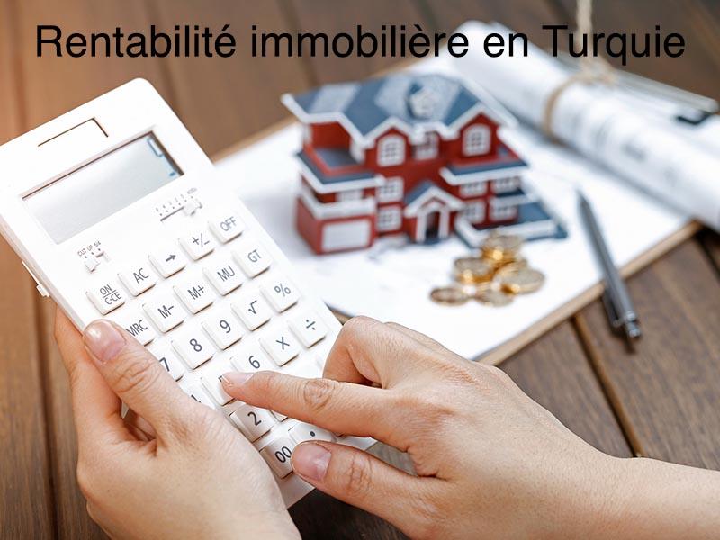 rentabilité immobilier turquie
