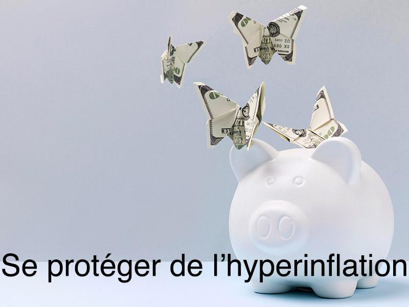 comment se protéger de l'hyperinflation