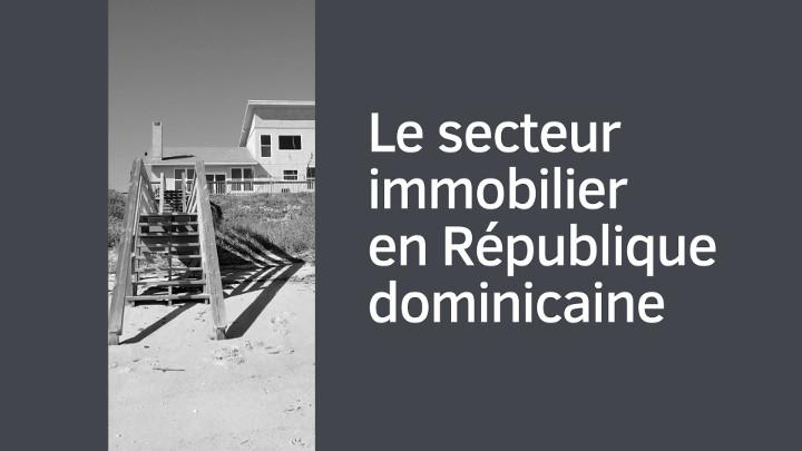 Le secteur immobilier en République dominicaine ?