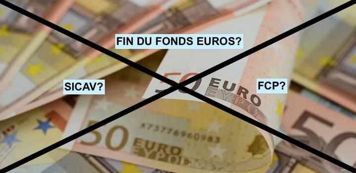 sicav et fcp ou est ce la fin du fonds euros?