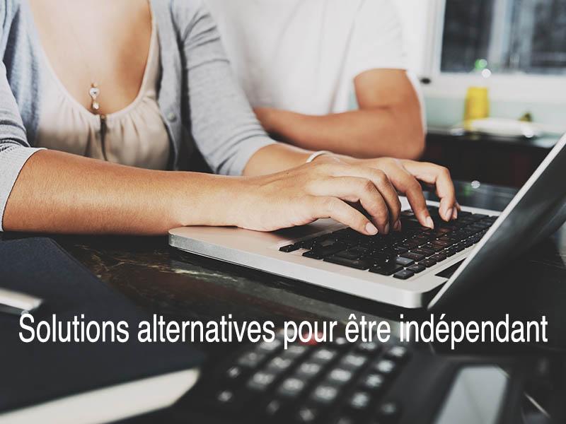 les solutions alternatives pour être indépendant