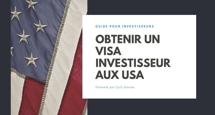 Visa Investisseur USA : comment obtenir le visa ? Le TOP 10 des conseils