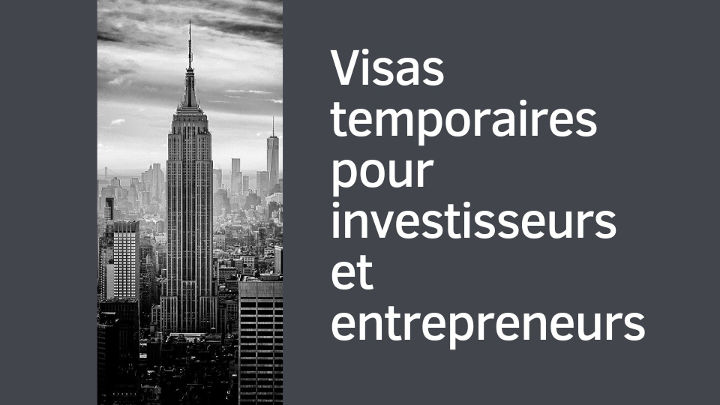 Visas temporaires pour investisseurs et entrepreneurs