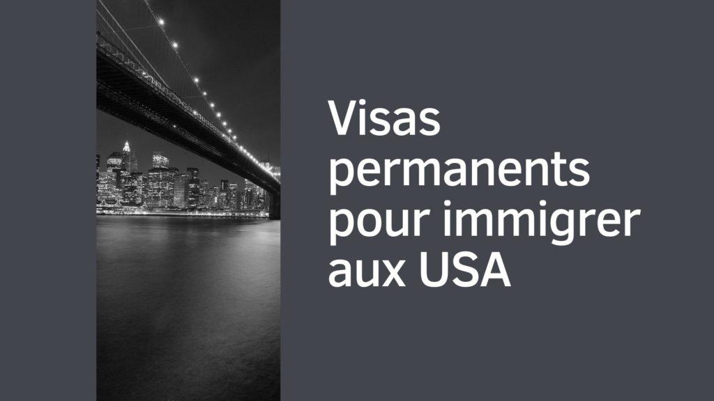 Visas permanents pour immigrer aux USA